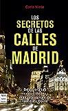 Los secretos de las calles de Madrid: Descubra las curiosidades más relevantes de la Villa y Corte...