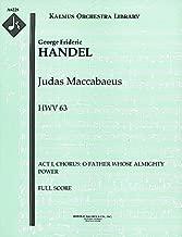 Judas Maccabaeus, HWV 63 (Act I, Chorus: O Father Whose Almighty Power): Full Score (Qty 2) [A6228]