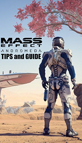 Mass Effect: Andromeda Tips and Guide (English Edition)