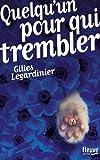 Quelqu'un pour qui trembler [ large bestseller format ] (French Edition) by Gilles Legardinier(2015-10-23) - French and European Publications Inc - 01/01/2015