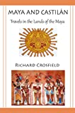 Maya and Castilán Travels in the Lands of the Maya (English Edition)...