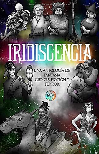 Iridiscencia: Antología de fantasía, ciencia ficción y terror (LGBT+)