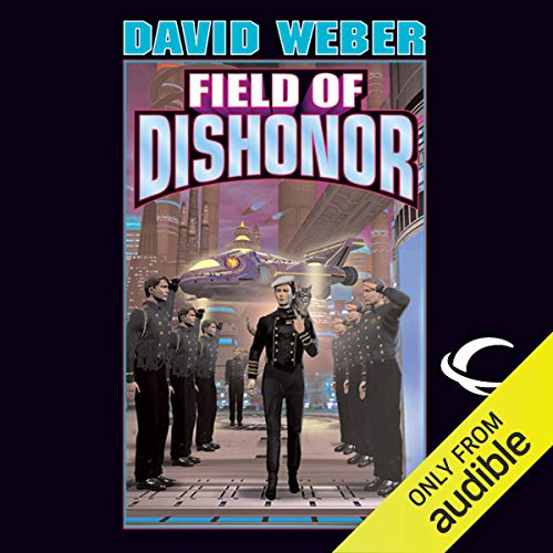 Field of Dishonor Audiobook By David Weber cover art
