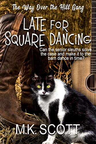 Late for Square Dancing: Senior Sleuths Cozy Mystery (Way Over the Hill -