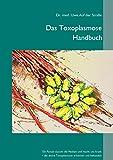 Das Toxoplasmose Handbuch: Ein Parasit täuscht die Medizin und macht uns krank - Toxoplasma gondii erkennen und behandeln