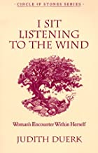 I Sit Listening To The Wind (Circle of Stones Series, Vol 2)