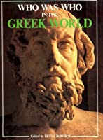 Who Was Who in the Greek World: 776 Bc-30 Bc