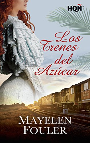 Los trenes del azúcar (HQÑ)