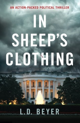 In Sheep's Clothing: An Action-Packed Political Thriller (Matthew Richter Thriller Series Book 1) (Volume 1)