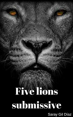 Five lions submissive