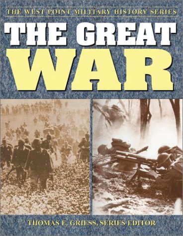 The Great War: Strategies & Tactics of the First World War (The West Point Military History Series)