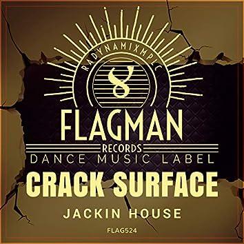Crack Surface Jackin House