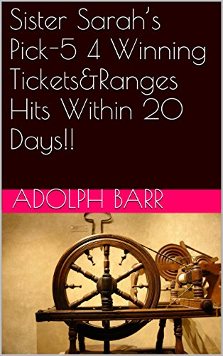 Sister Sarah's Pick-5 4 Winning Tickets&Ranges Hits Within 20 Days!! (English Edition)