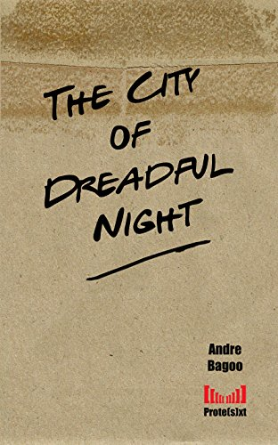 The City of Dreadful Night (Prote(s)xt Book 1) (English Edition)