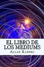 El Libro de Los Mediums (Spanish) Edition (Spanish Edition)