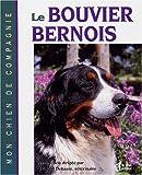 Le bouvier bernois - Editeur Le Jour - 12/09/1999
