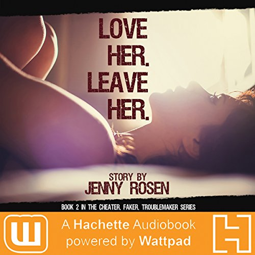Love Her, Leave Her Audiobook By Jenny Rosen cover art