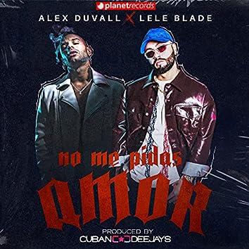 No Me Pidas Amor (Produced by Cuban Deejays)