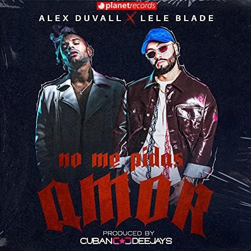 Alex Duvall, Lele Blade & Cuban Deejays
