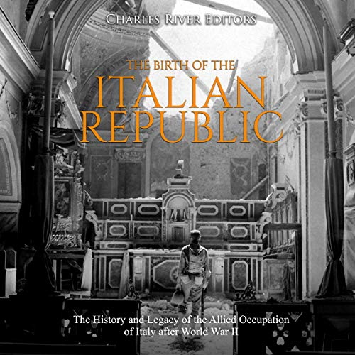 The Birth of the Italian Republic audiobook cover art