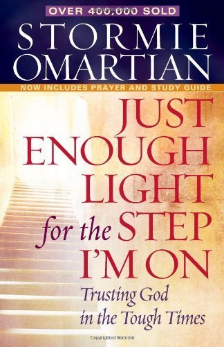 Just Enough Light for the Step I'm On: Trusting God in the Tough Times by Omartian, Stormie (2008) Paperback