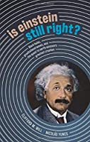 Is Einstein Still Right?: Black Holes, Gravitational Waves, and the Quest to Verify Einstein's Greatest Creation Front Cover