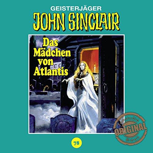 Das Mädchen von Atlantis (John Sinclair - Tonstudio Braun Klassiker 78) Titelbild