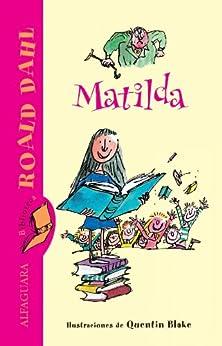 Matilda (Spanish Edition) by [Roald Dahl, Quentin Blake]