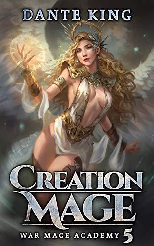 Creation Mage 5 (War Mage Academy) (English Edition)