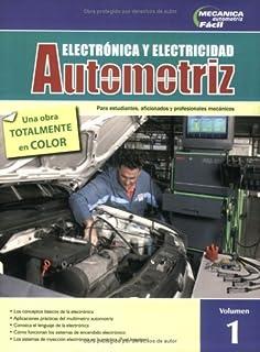 Electronica y Electricidad Automotriz/ Electronics and Electrical Automotive: Para Estudiantes, Aficionados y Profesionale...
