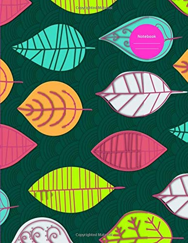 Notebook: Colorful Leaves Pattern Design - School, College, Work, Business Notes, Personal Journalin