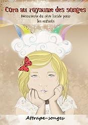 Cora au royaume des songes: Découverte du rêve lucide pour les enfants