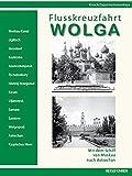 Flusskreuzfahrt Wolga: Mit dem Schiff von Moskau nach Astrachan - Wolfgang Kirsch