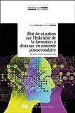 Etat de Situation Sur l'Hybridite de la Formation a Distance en Contexte Postsecondaire, Tome 2 - Ce