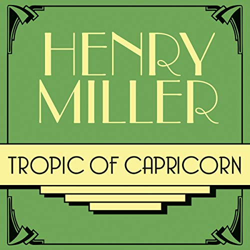 Tropic of Capricorn Audiobook By Henry Miller cover art