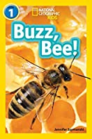Buzz, Bee!: Level 1 (National Geographic Readers)