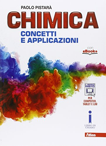 Chimica. Concetti e applicazioni. Per le Scuole superiori. Con e-book. Con espansione online
