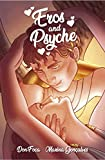 Eros and Psyche: The Quest for Love (Greek Mythology in Comics Book 2)