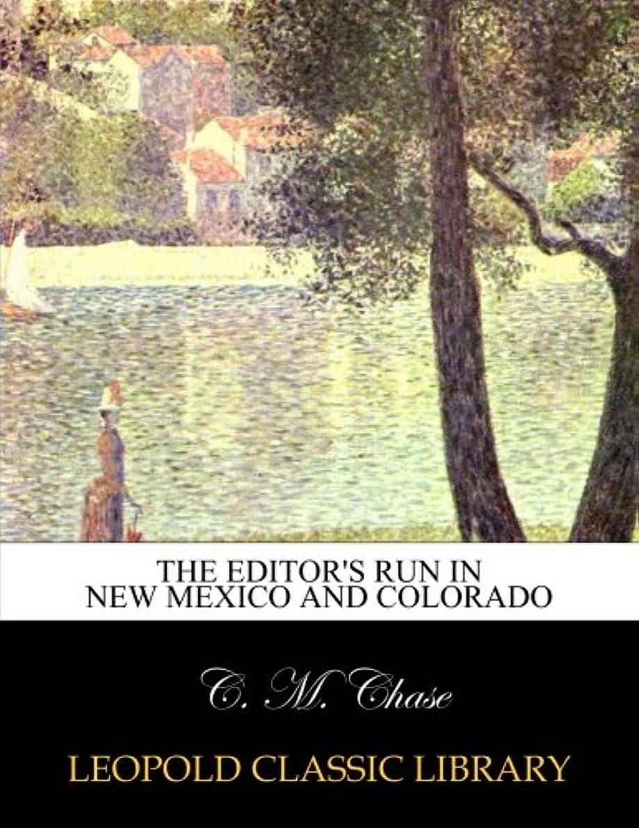 ユーモラス内向き可動式The editor's run in New Mexico and Colorado