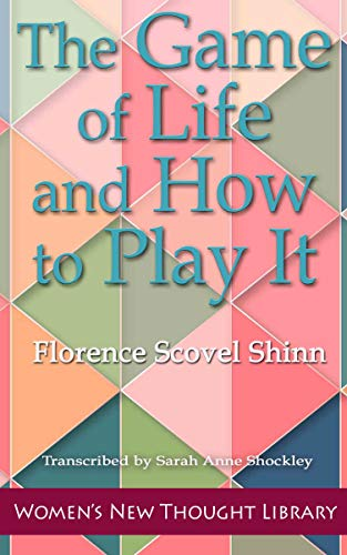 The Game of Life and How to Play It by [Florence Shinn, Sarah Shockley]