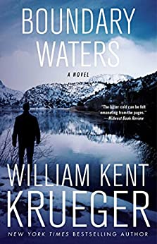 Boundary Waters: A Novel (Cork O'Connor Mystery Series Book 2) by [William Kent Krueger]