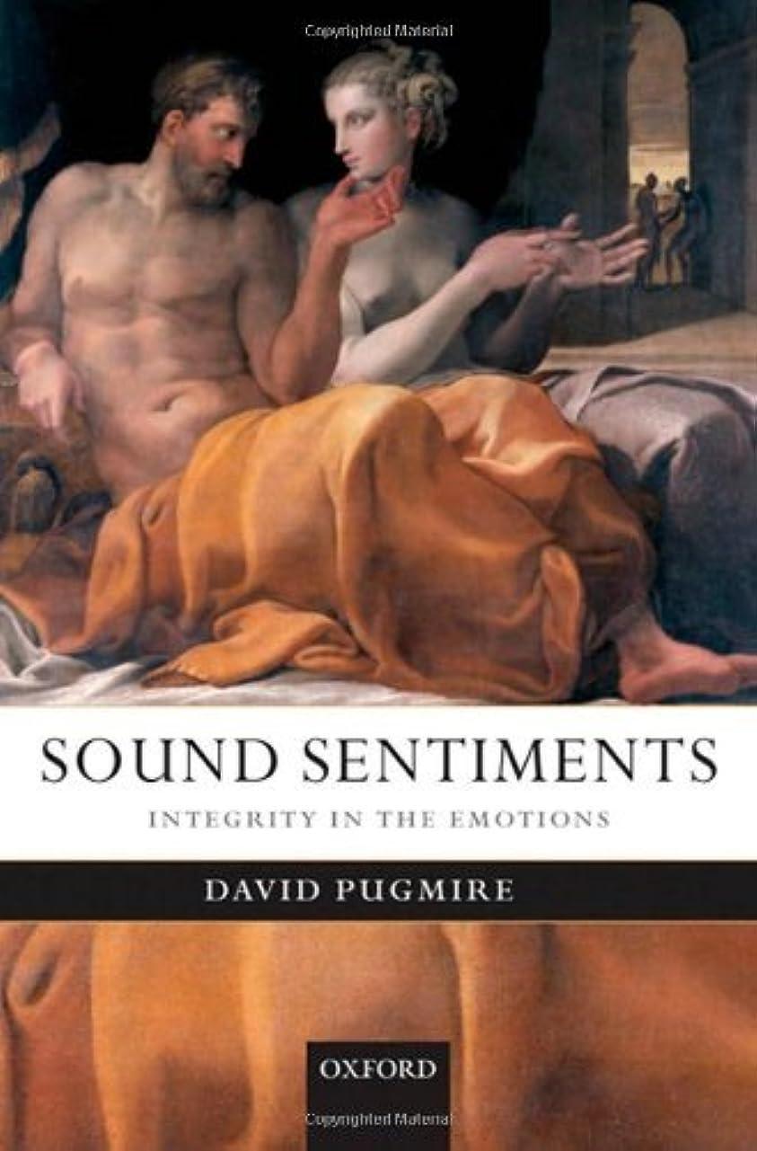 何よりも時期尚早匿名Sound Sentiments: Integrity in the Emotions (English Edition)