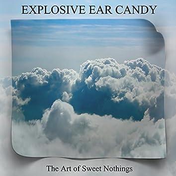 The Art of Sweet Nothings