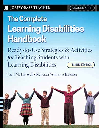 Compare Textbook Prices for The Complete Learning Disabilities Handbook: Ready-to-Use Strategies and Activities for Teaching Students with Learning Disabilities 3 Edition ISBN 9780787997557 by Harwell, Joan M.,Williams Jackson, Rebecca