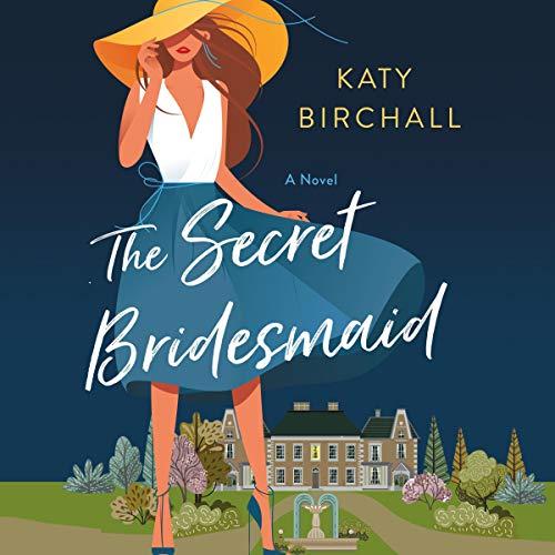 The Secret Bridesmaid: A Novel