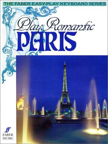 Play Romantic Paris: (Piano) (Faber Easy-Play Keyboard)