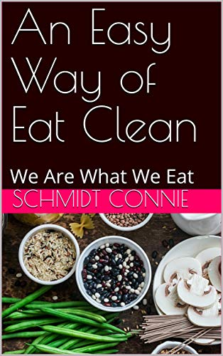 "An Easy Way of Eat Clean: ""We are what we eat""_Ludwig Feuerbach (English Edition)"