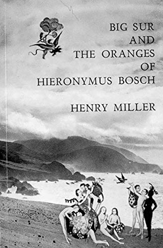 Big Sur and the Oranges of Hieronymus Bosch: 161