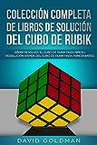 Colección Completa de Libros de Solución del Cubo de Rubik: Cómo Resolver el Cubo de Rubik para Niños + Resolución Rápida del Cubo de Rubik para Principiantes (Español/Spanish Book)