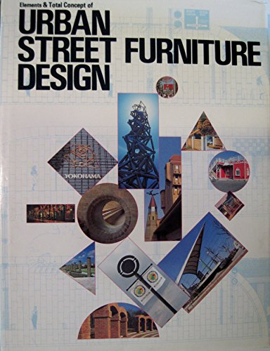 Urban Street Furniture Design: Elements and Total Concepts: Vol 6 (Landscape design)